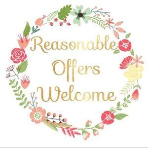 REASONABLE OFFERS WELCOME